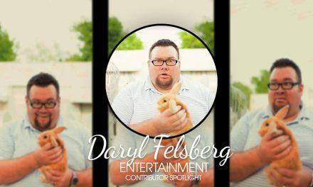 Daryl Felsberg – Entertainment Contributor