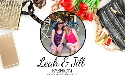 Leah & Jill – Fashion Contributors