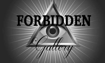 Forbidden Gallery to open this weekend
