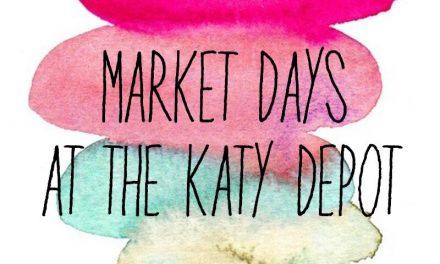 Market Days tomorrow at Katy Depot