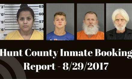 Hunt County Sheriff's Inmate Booking Report – August 29, 2017