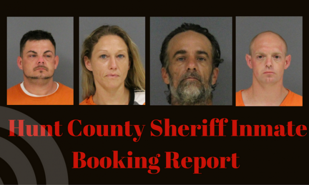 Hunt County Sheriff Inmate Booking Report – August 9, 2017