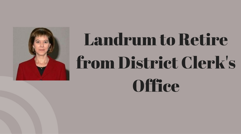 District Clerk Landrum not to run in 2018 Primary Election