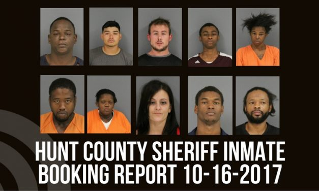 Hunt County Sheriff Inmate Booking Report – October 16, 2017