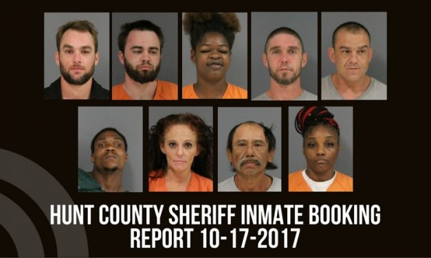 Hunt County Sheriff Inmate Booking Report – October 17, 2016