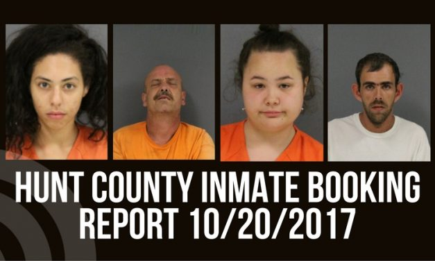 Hunt County Sheriff Inmate Booking Report – October 20, 2017
