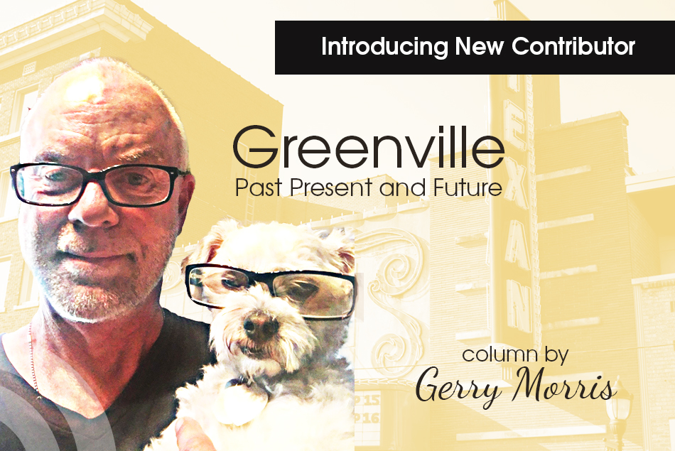 Gerry Morris - Greenville, Past Present and Future