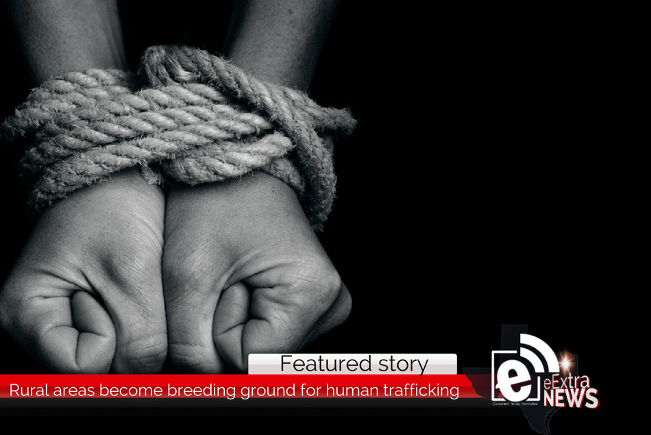 Rural areas become breeding ground for human trafficking