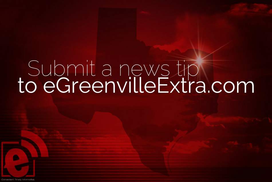 Submit a news tip to eGreenvilleExtra
