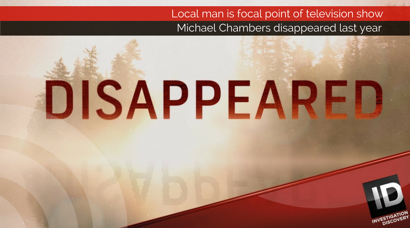 A local man who went missing nearly a year ago is the focal point of an upcoming episode of 'Disappeared'