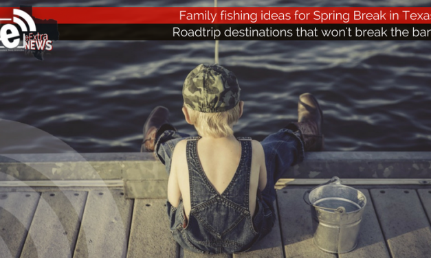 Family fishing ideas for Spring Break in Texas