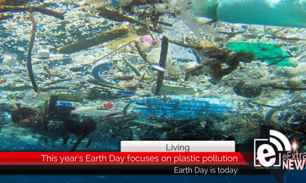 This year's Earth Day focuses on plastic pollution – Earth Day is today