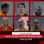 Hunt County inmate booking report || June 19, 2018