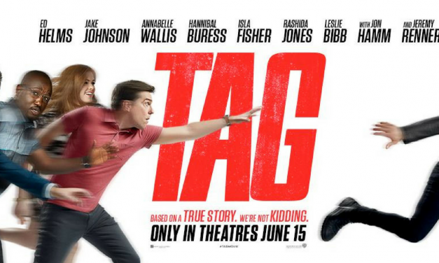 TAG  || Movie review by Nick Murillo