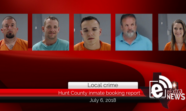 Hunt County inmate booking report || July 6, 2018