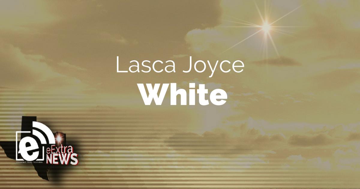 Lasca Joyce White of Royse City