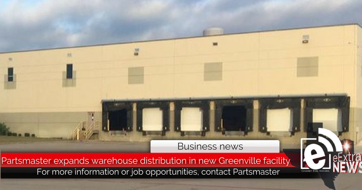 Partsmaster expands warehouse distribution in new Greenville facility