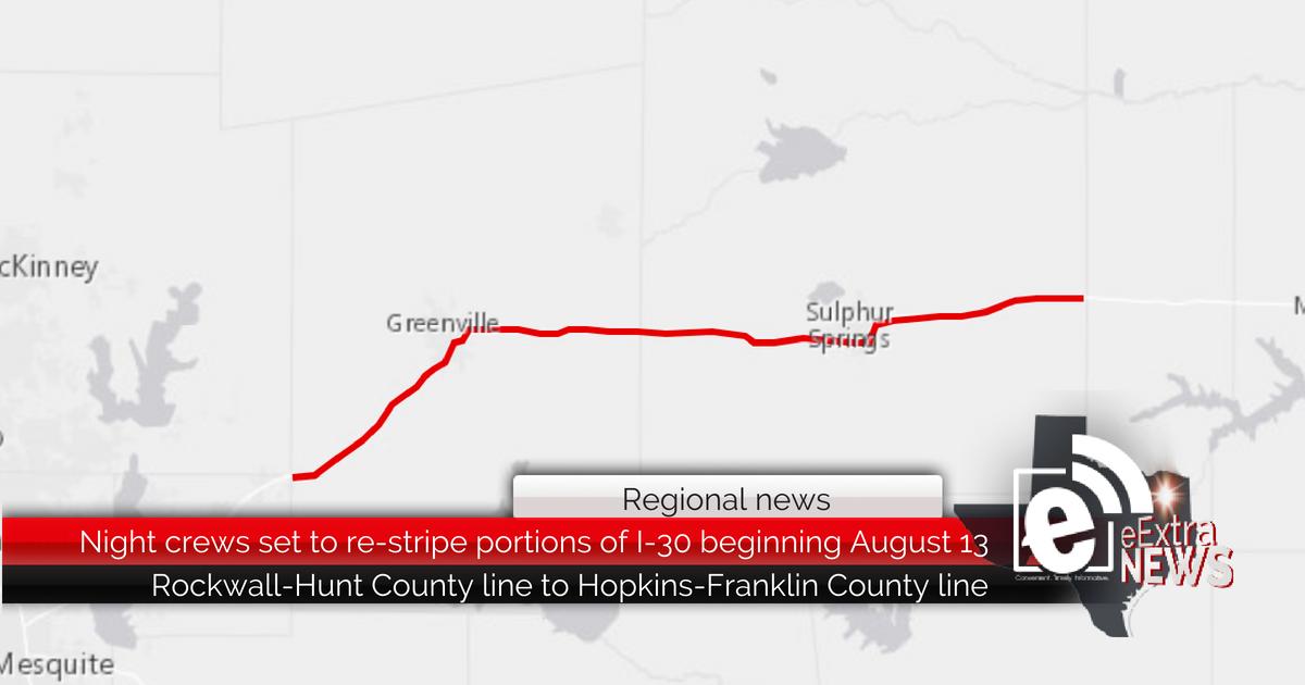 Regional news: Night crews set to re-stripe portions of I-30 beginning August 13