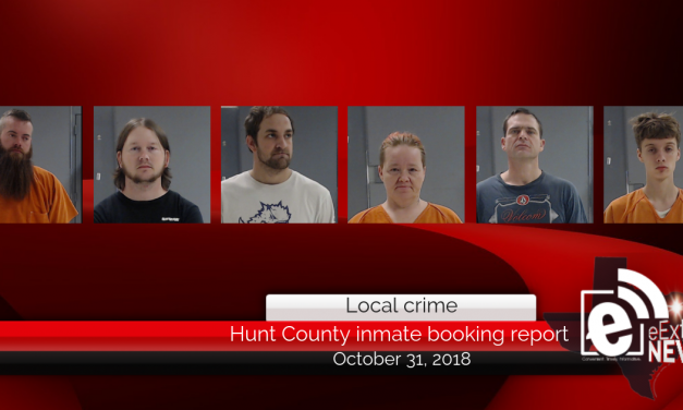 Hunt County Sheriff's inmate booking report || October 31, 2018