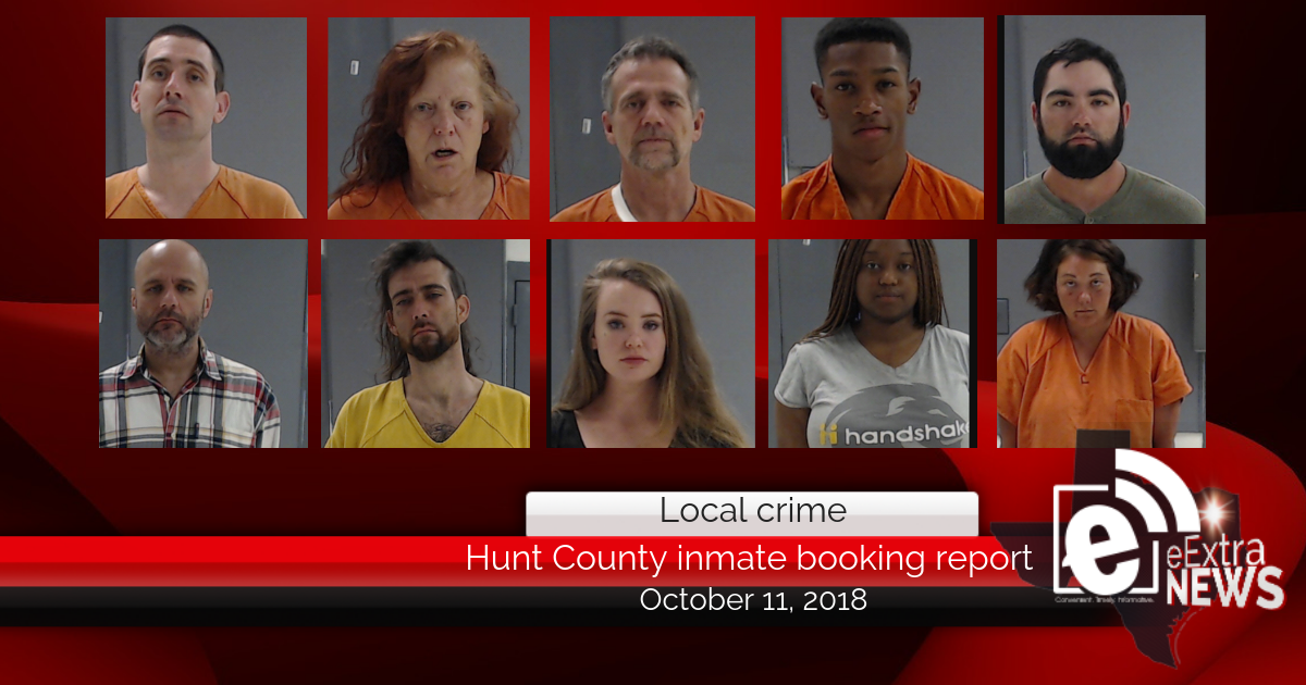 Hunt County inmate booking report || October 11, 2018