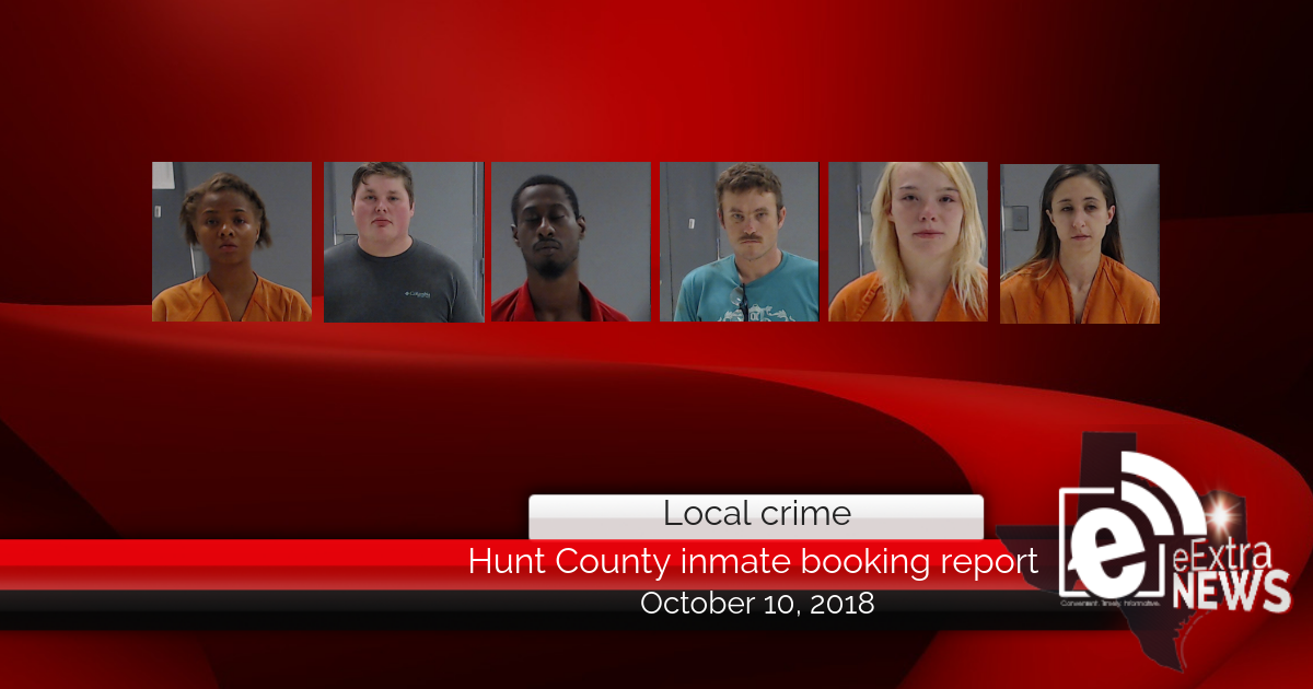Hunt County inmate booking report || October 9, 2018