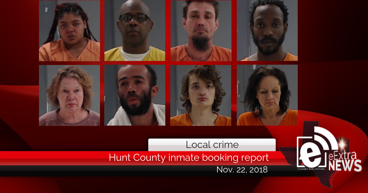 Hunt County inmate booking report || November 22, 2018