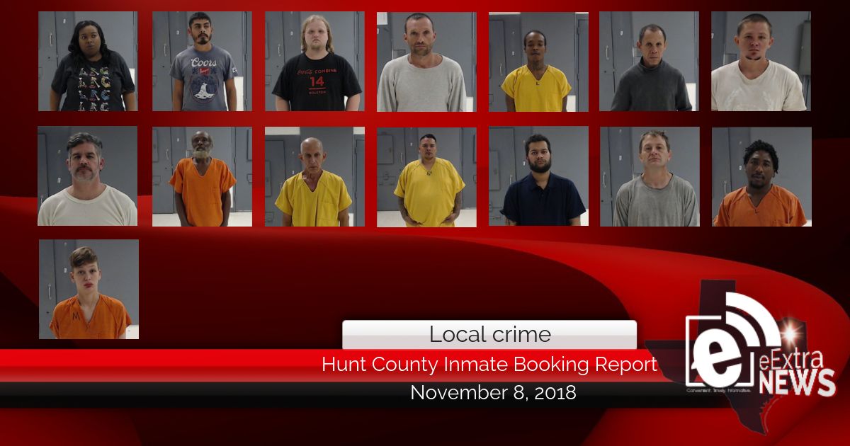 Hunt County inmate booking report || November 8, 2018