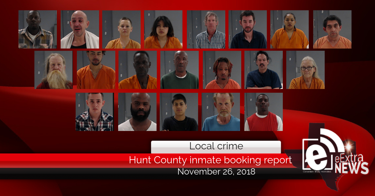 Hunt County inmate booking report || November 26, 2018