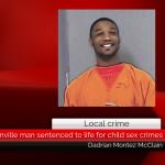 Greenville man sentenced to life for child sex crimes || Dadrian Montez McClain