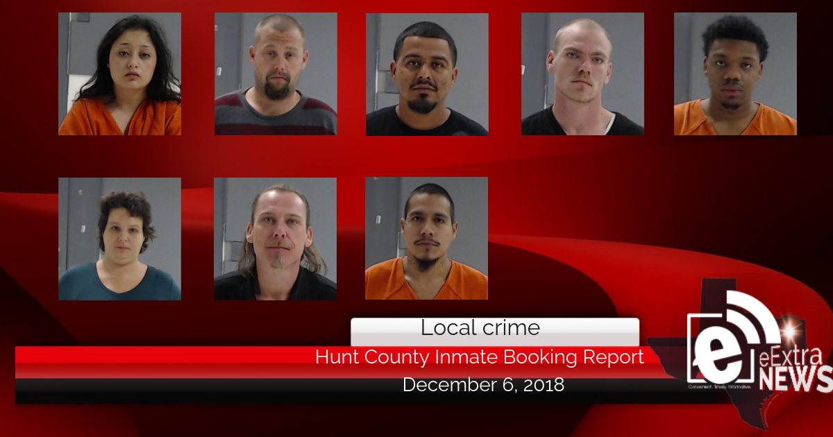 Hunt County inmate booking report || December 6, 2018