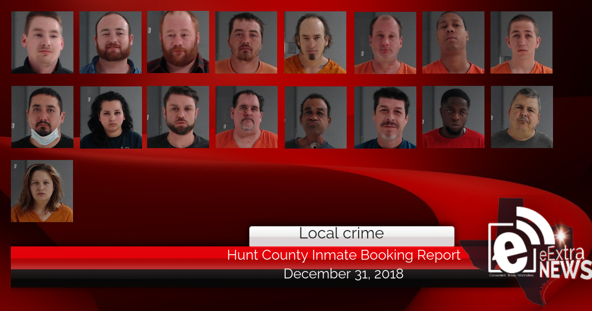 Hunt County inmate booking report || December 31, 2018