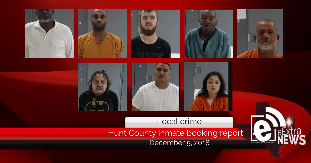Hunt County inmate booking report || December 5, 2018