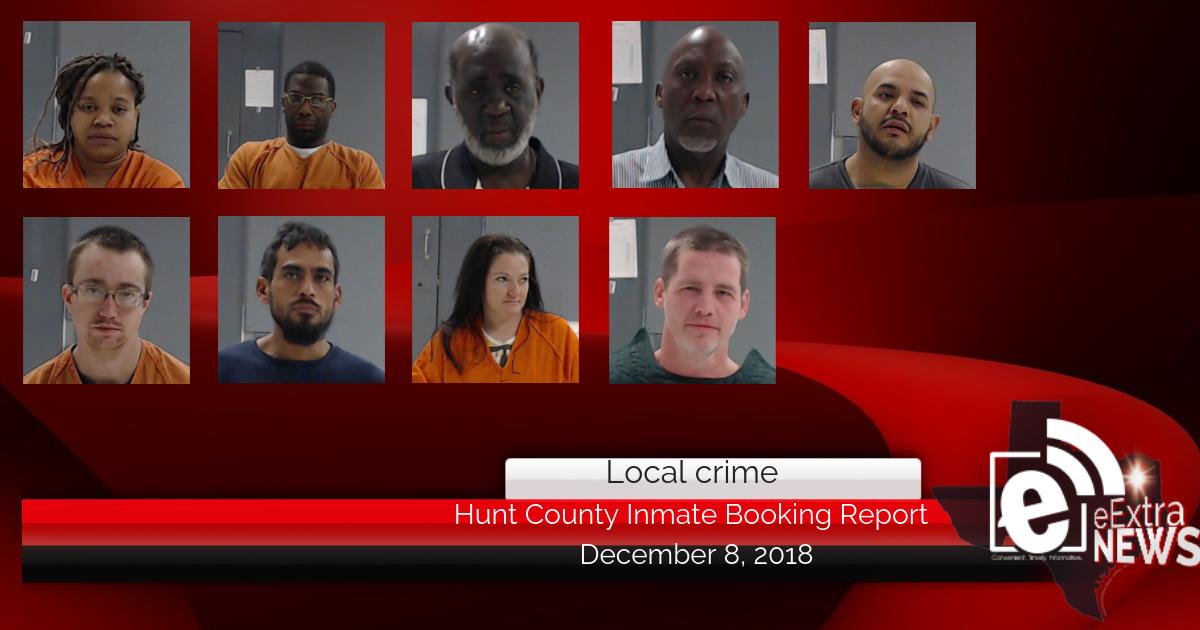 Hunt County inmate booking report || December 8, 2018