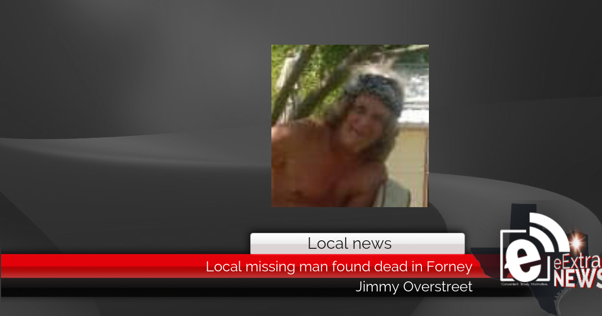 Local missing man found dead in Forney || Jimmy Overstreet
