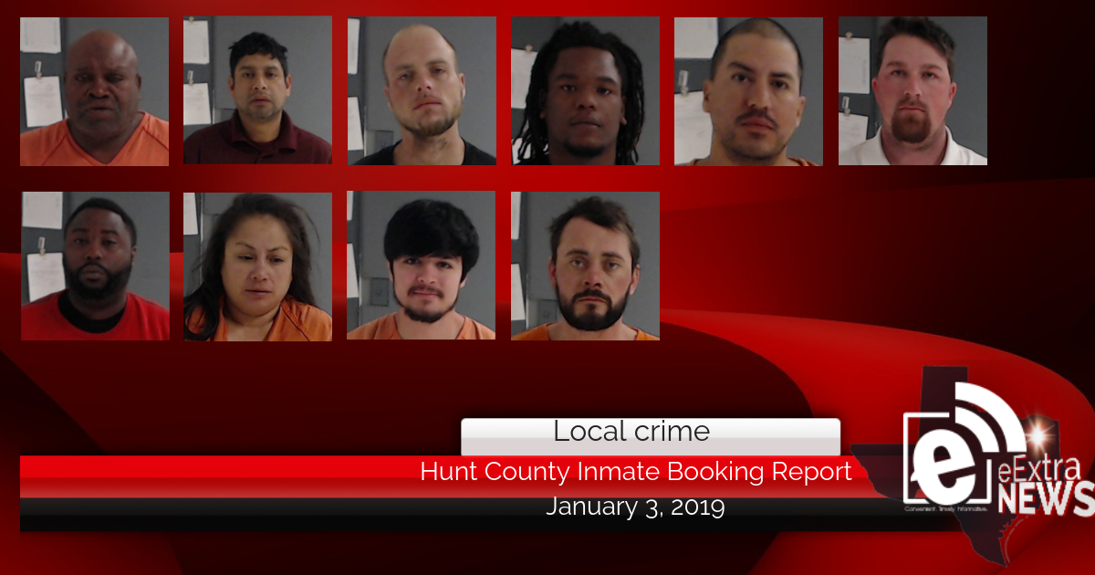 Hunt County inmate booking report || January 3, 2019