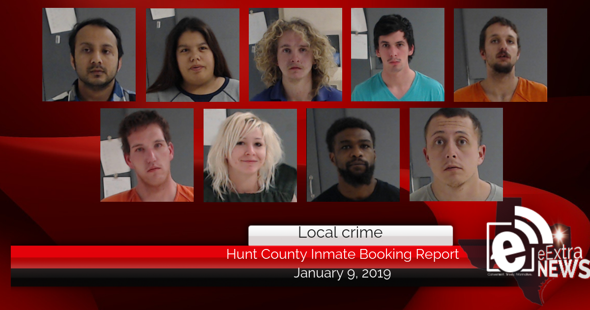 Hunt County inmate booking report || January 9, 2019
