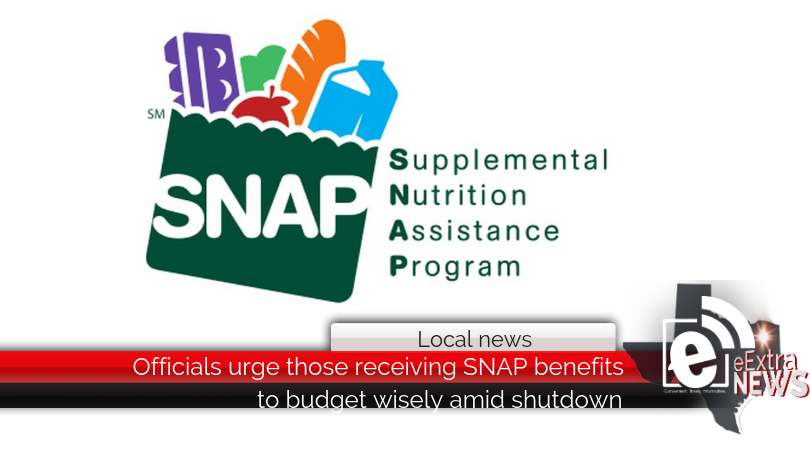 Officials urge those receiving SNAP benefits to budget wisely amid shutdown