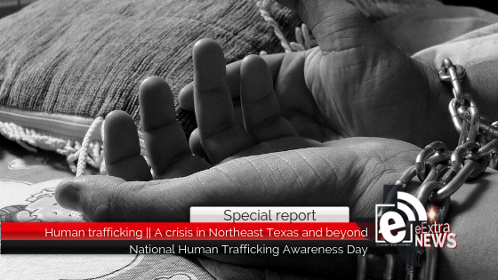 Human trafficking || A crisis in Northeast Texas and beyond