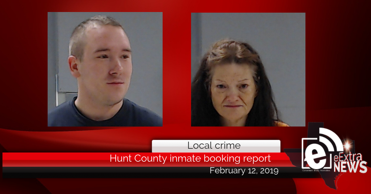 Hunt County inmate booking report || February 12, 2019