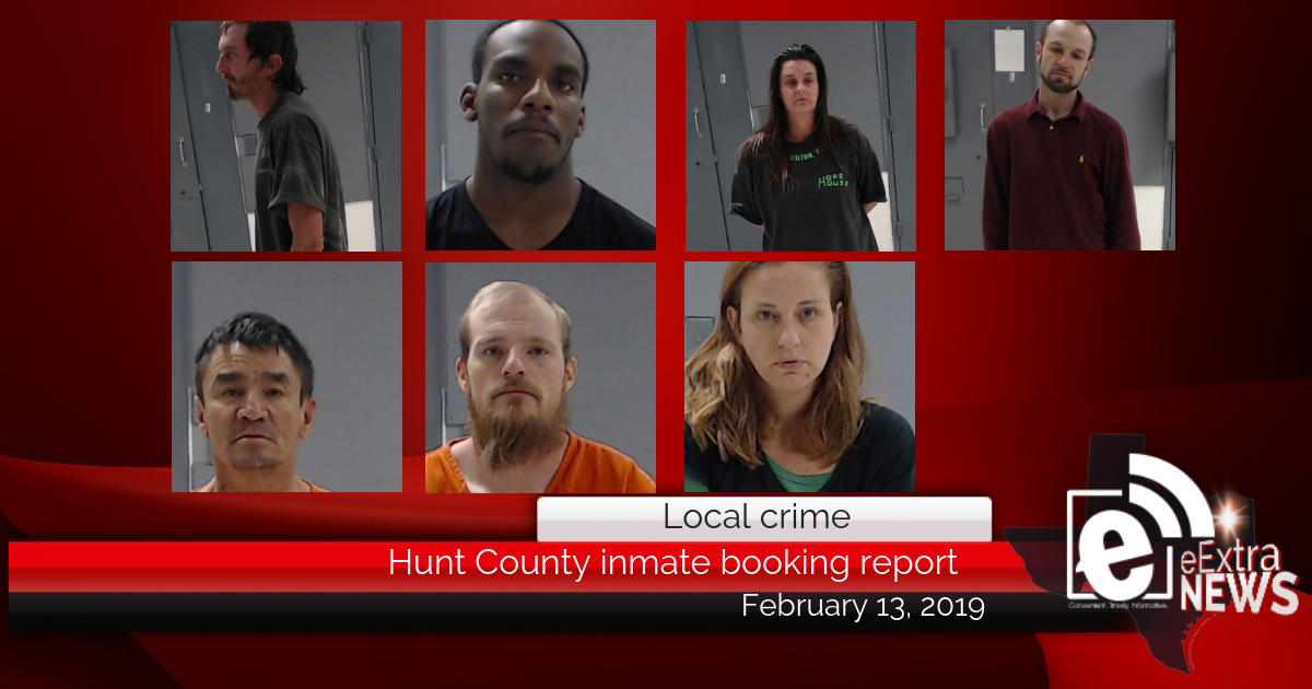 Hunt County inmate booking report || February 13, 2019