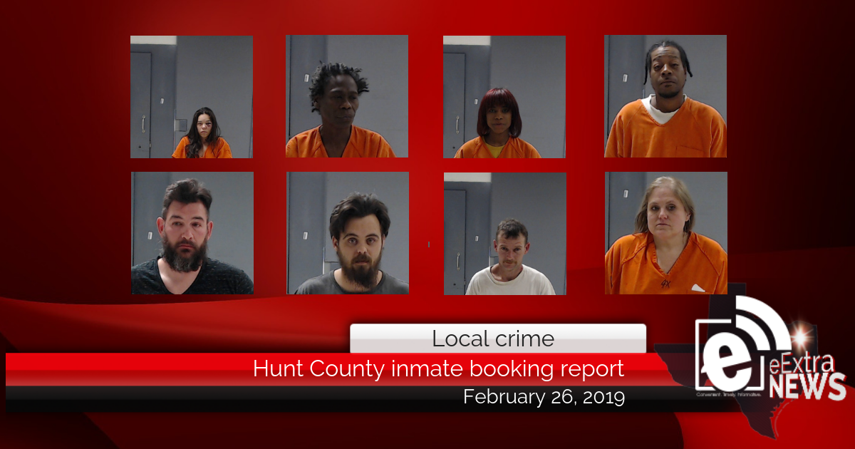 Hunt County inmate booking report || February 26, 2019