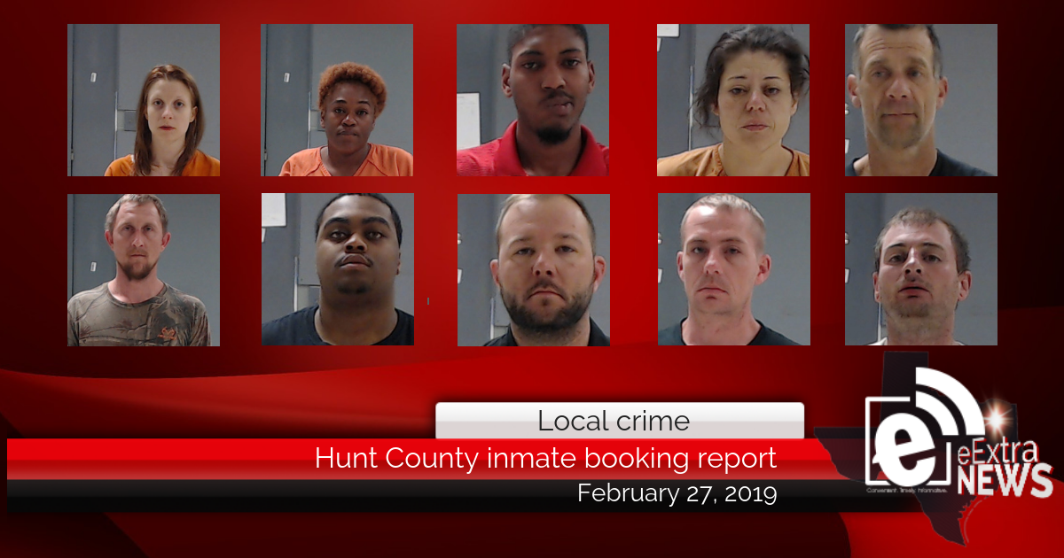 Hunt County inmate booking report || February 27, 2019
