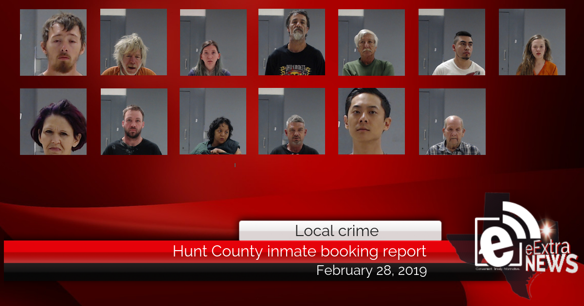 Hunt County inmate booking report || February 28, 2019