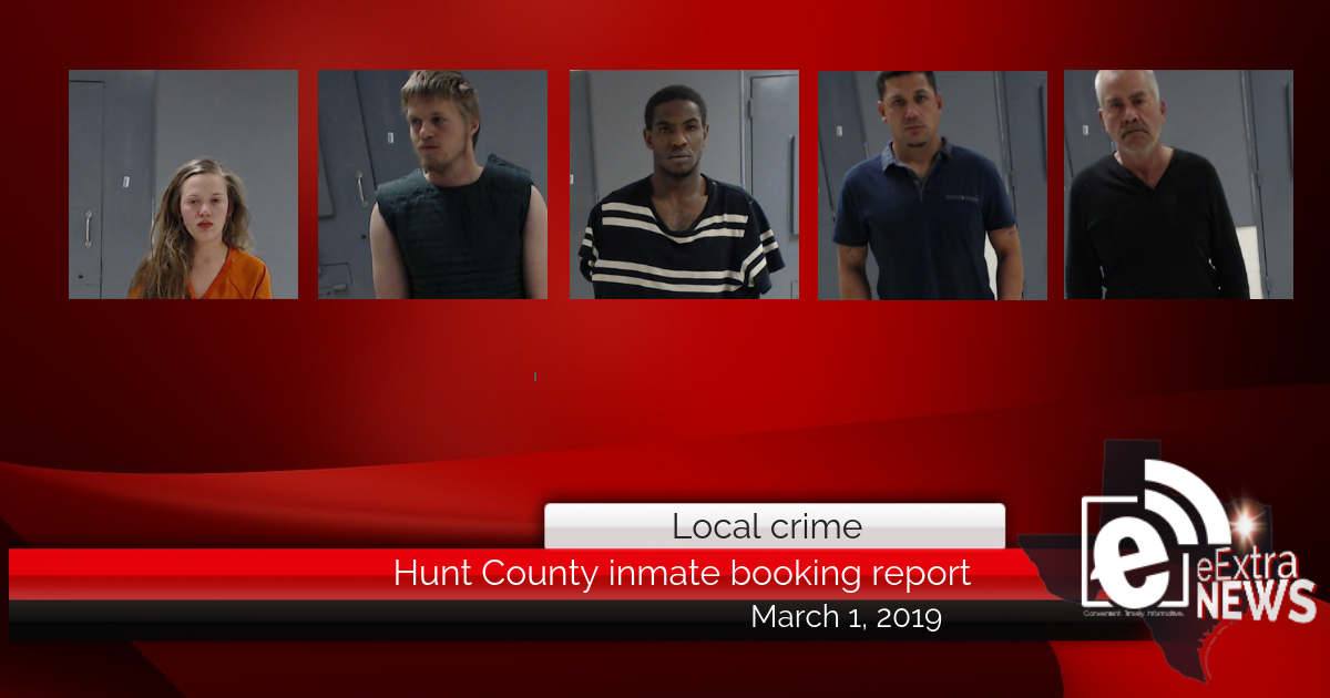 Hunt County inmate booking report || March 1, 2019