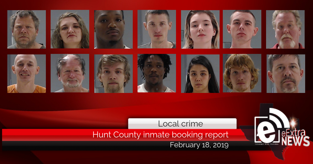 Hunt County inmate booking report || February 18, 2019