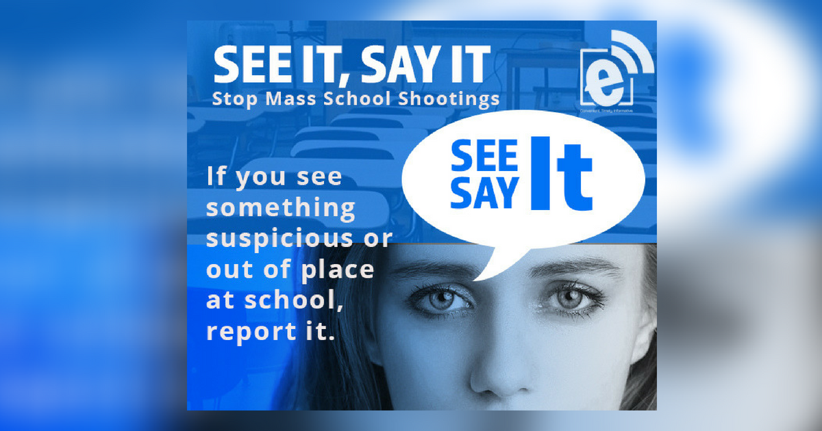 Report suspicious behavior at school    If you See It, Say It