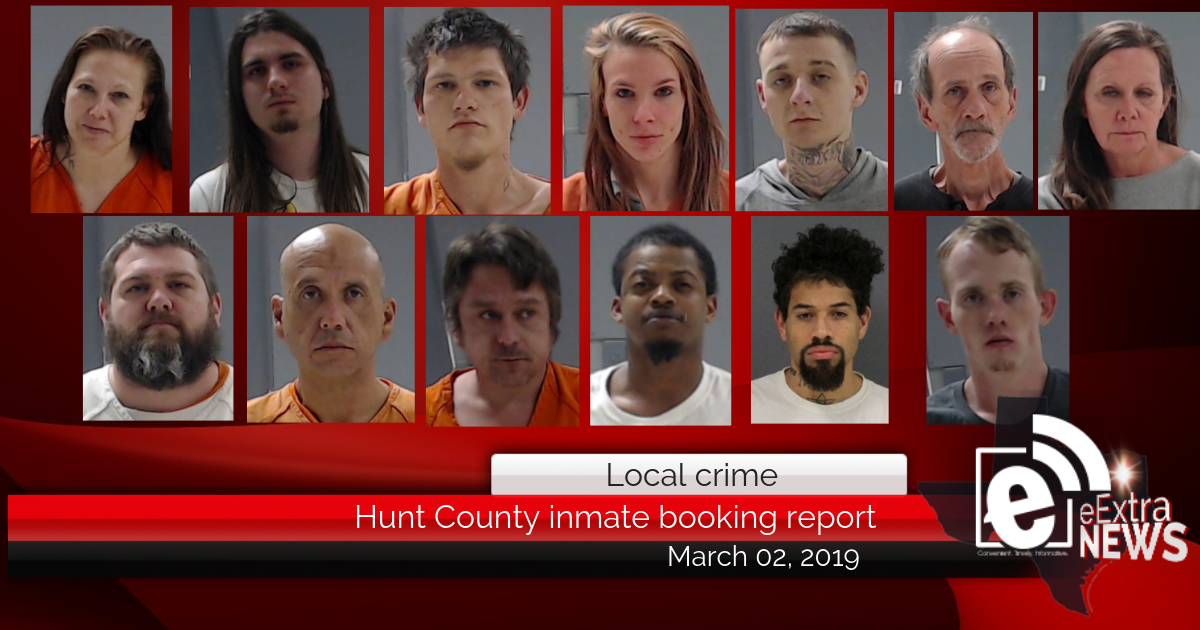 Hunt County inmate booking report || March 2, 2019