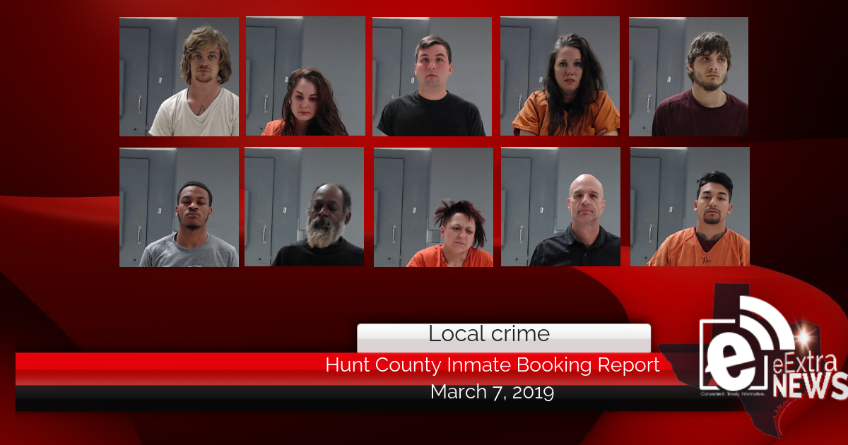 Hunt County inmate booking report || March 7, 2019