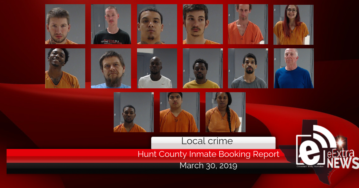 Hunt County inmate booking report || March 30, 2019