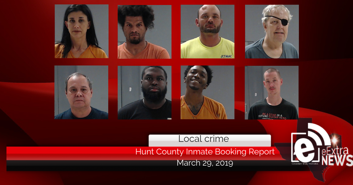 Hunt County inmate booking report || March 29, 2019